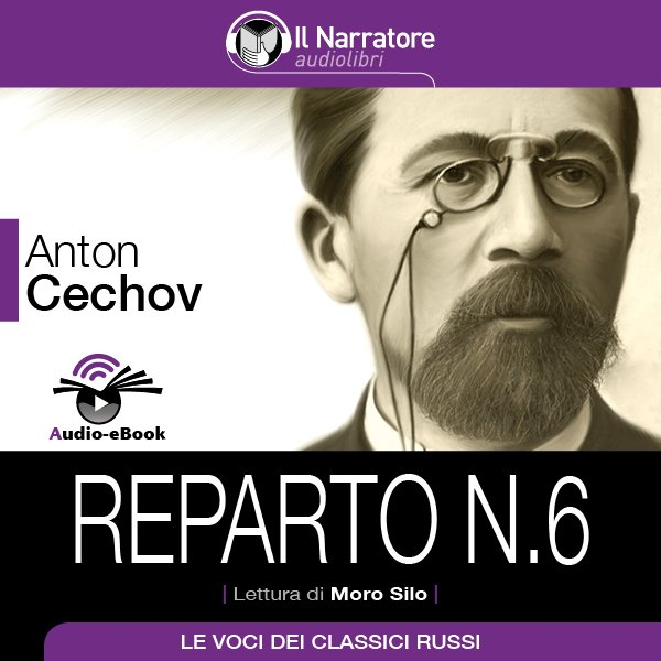 Anton Cechov - Reparto N.6 (Audio-eBook)