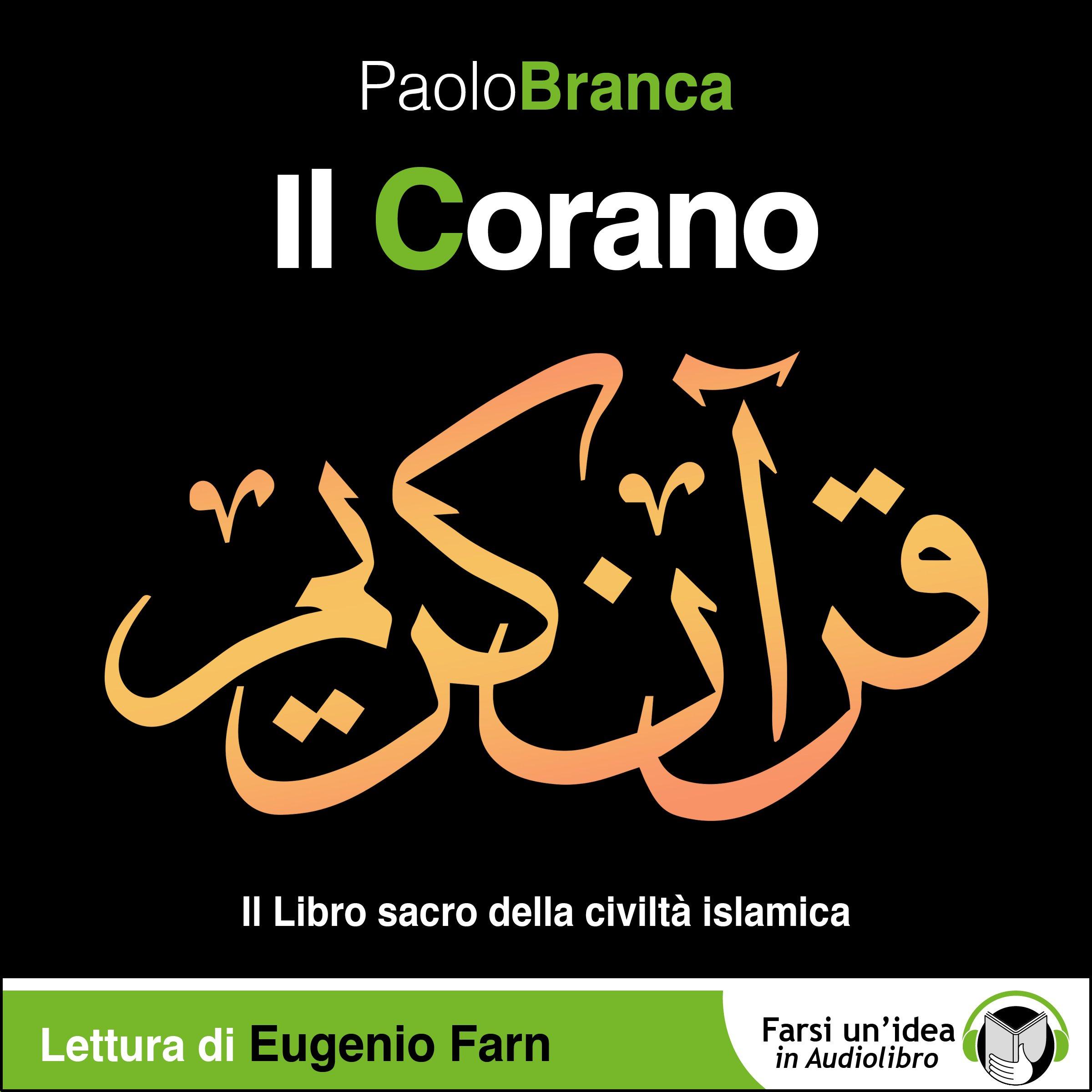 Il Corano, Paolo Branca, Ed. il Narratore FARSI UN'IDEA IN AUDIOLIBRO