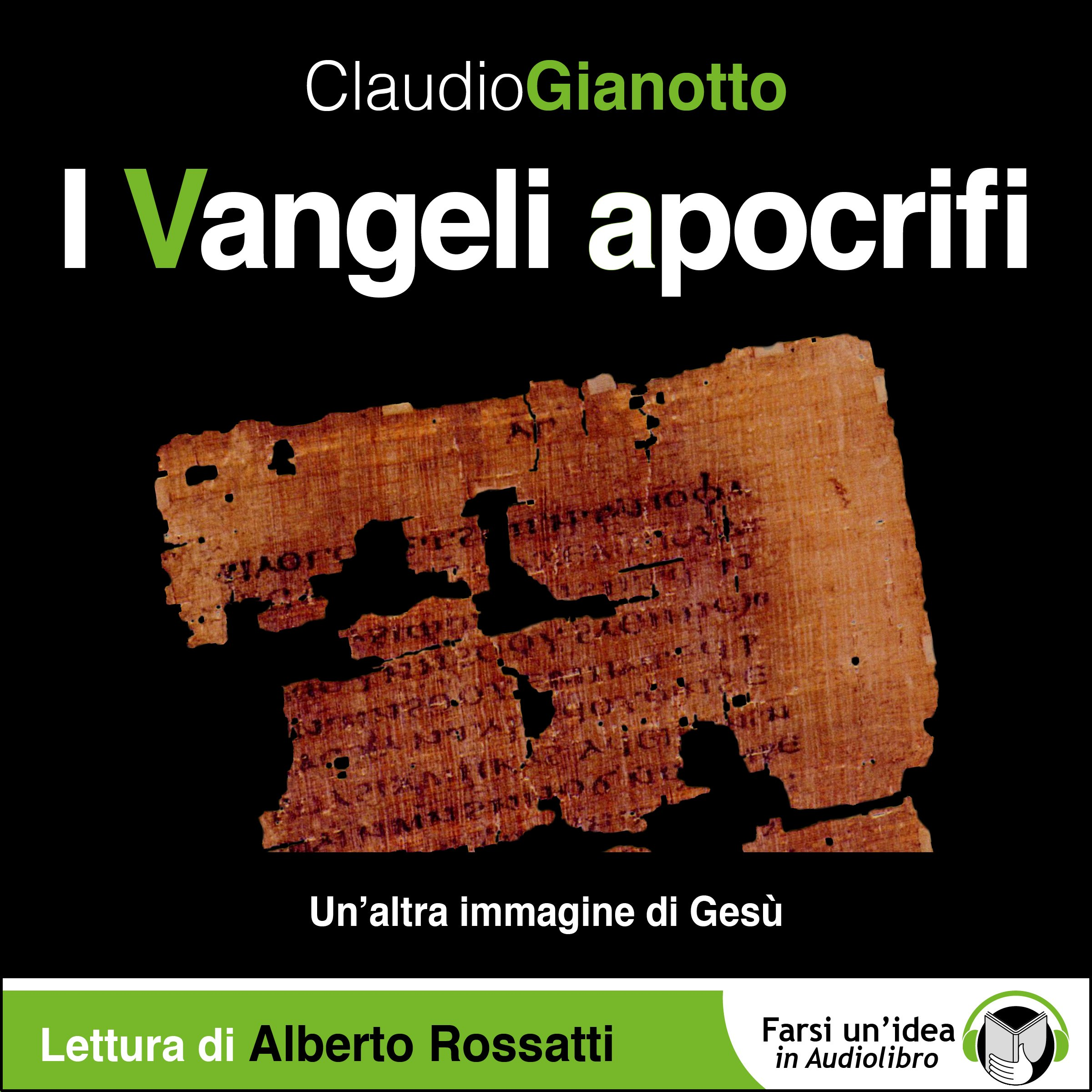 I Vangeli Apocrifi, di Caudio Gianotto, Ed. il Narratore FARSI UN'IDEA IN AUDIOLIBRO