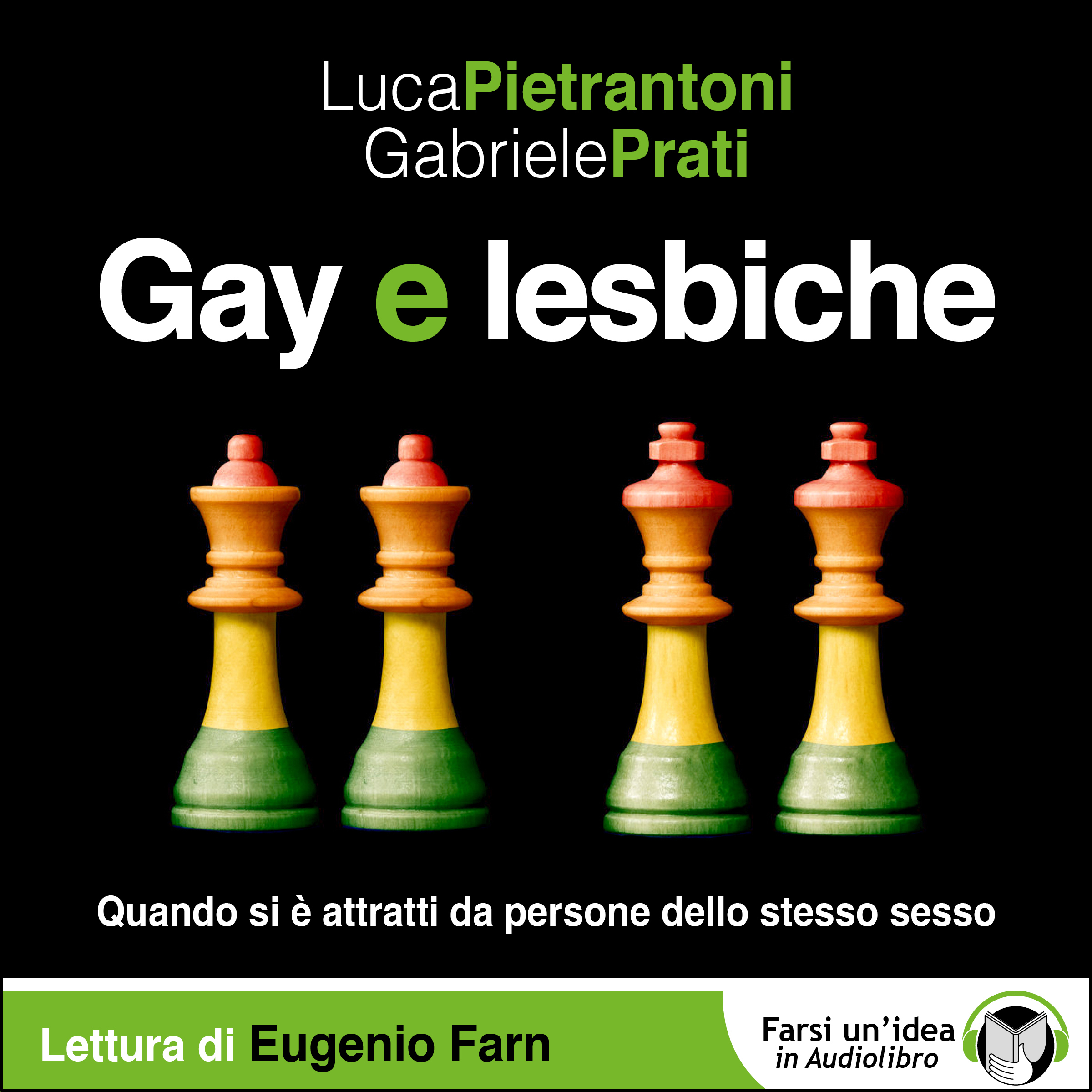 Gay e Lesbiche, Pietrantoni e Prati, Ed. il Narratore FARSI UN'IDEA IN AUDIOLIBRO