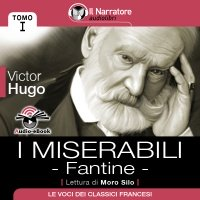 I Miserabili – Tomo 1 - Fantine (Audio-eBook)