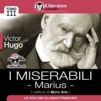 I Miserabili – Tomo 3 – Marius (Audio-eBook)